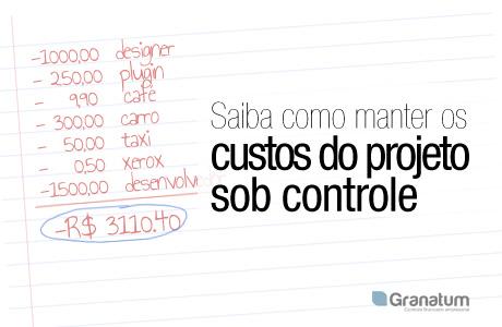 Saiba como manter os custos do projeto sob controle