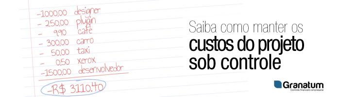 custos projeto wide Saiba como manter os custos do projeto sob controle